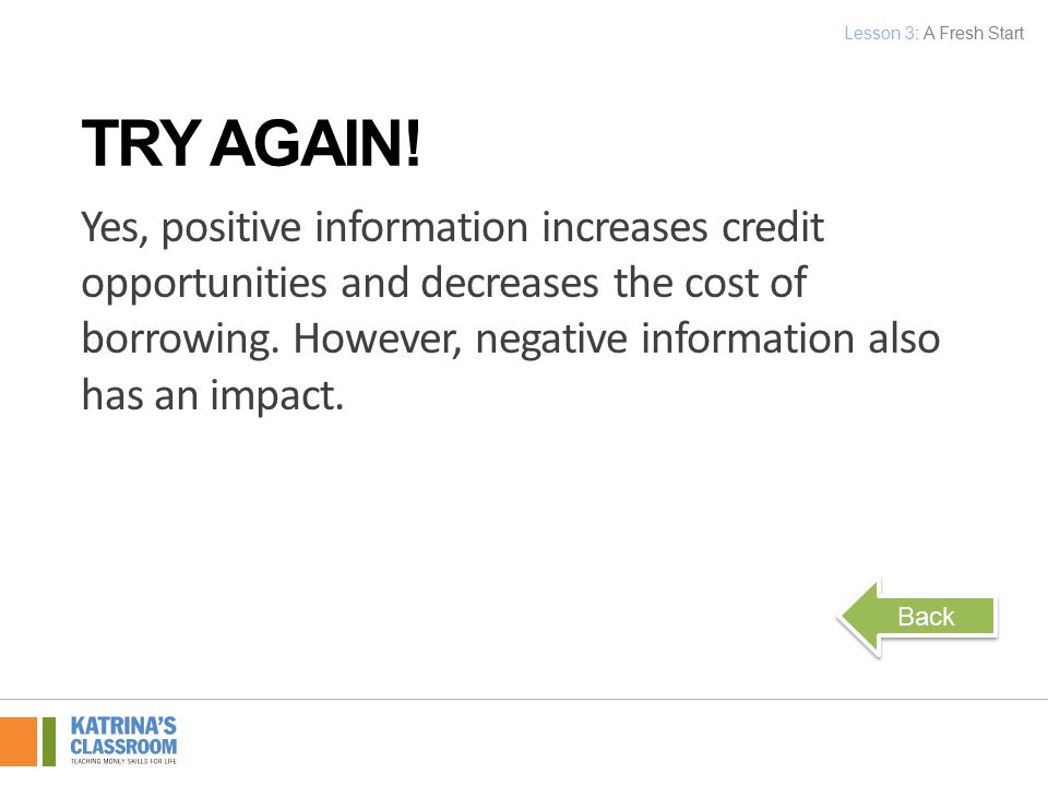 Yes, positive information increases credit opportunities and decreases the cost of borrowing.