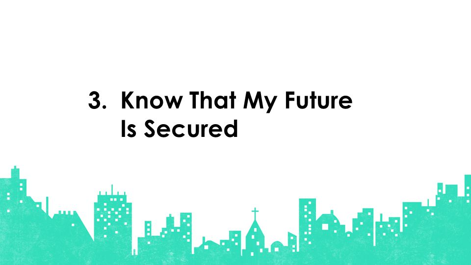 Know That My Future Is Secured 3.