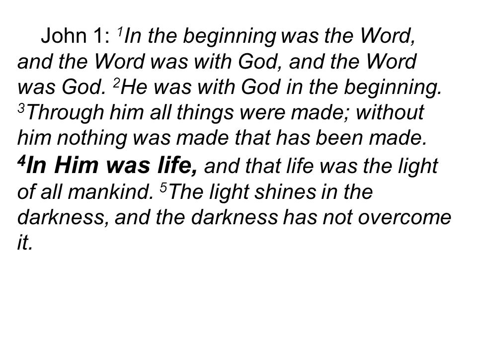 John 1: 1 In the beginning was the Word, and the Word was with God, and the Word was God.