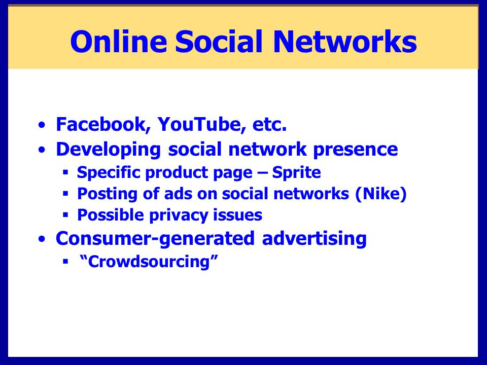 Online Social Networks Facebook, YouTube, etc.