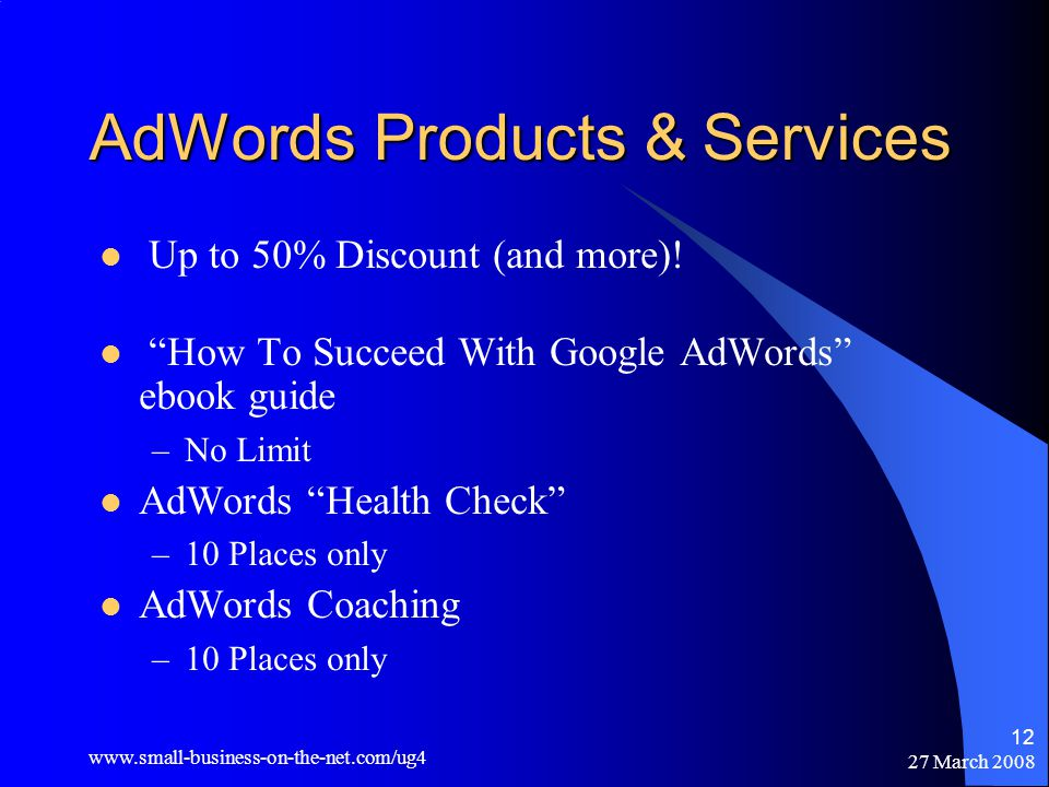 27 March AdWords Products & Services Up to 50% Discount (and more).
