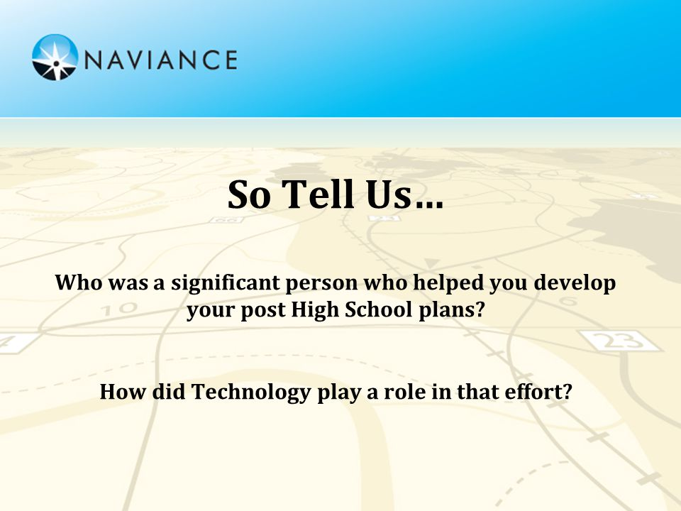 So Tell Us… Who was a significant person who helped you develop your post High School plans.