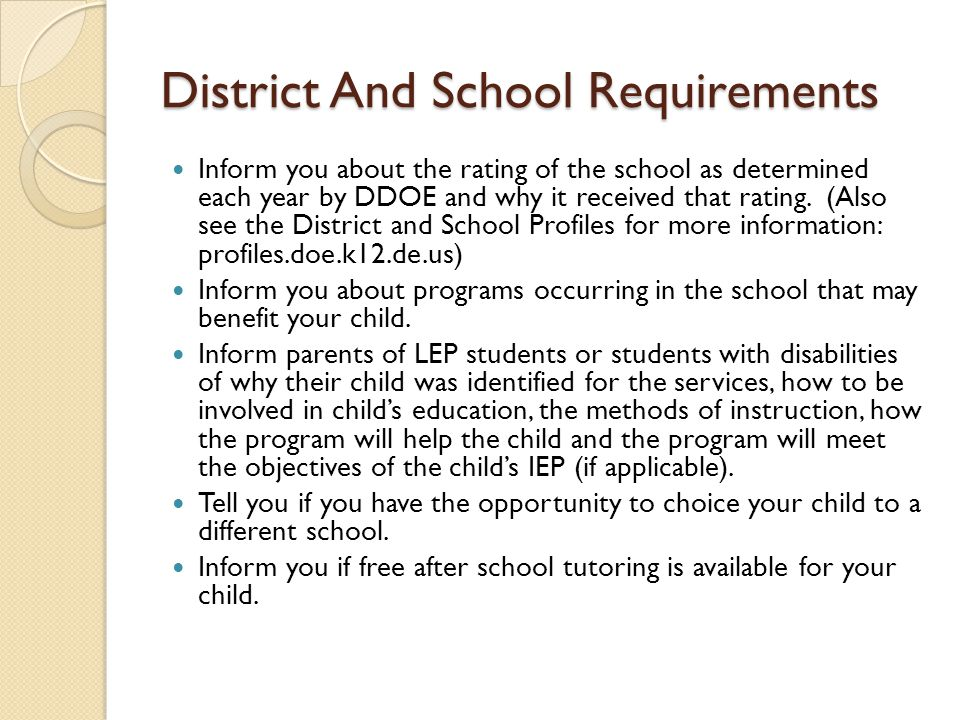 District And School Requirements Inform you about the rating of the school as determined each year by DDOE and why it received that rating.