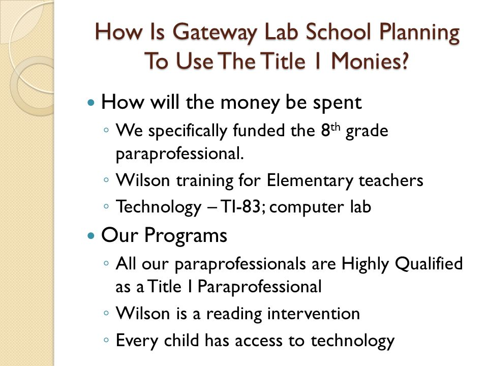 How Is Gateway Lab School Planning To Use The Title 1 Monies.