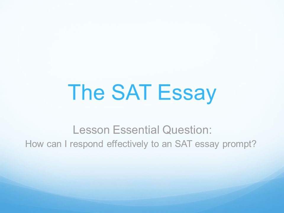sat prompt essays Interested in practicing for the redesigned sat essay practice with one of these sat essay prompts to analyze an author's argument.