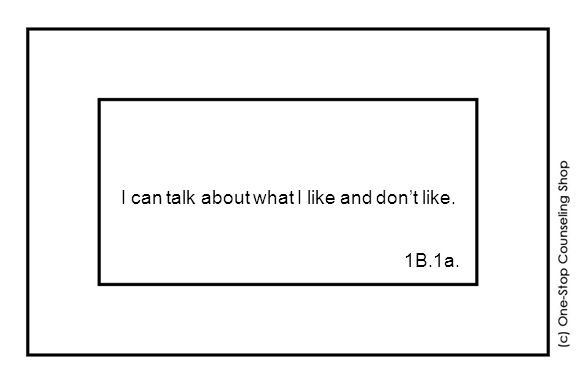 I can talk about what I like and don't like. 1B.1a.
