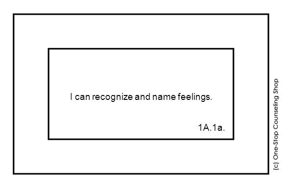 I can recognize and name feelings. 1A.1a.