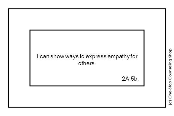 I can show ways to express empathy for others. 2A.5b.