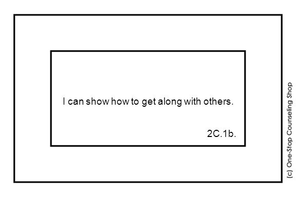 I can show how to get along with others. 2C.1b.