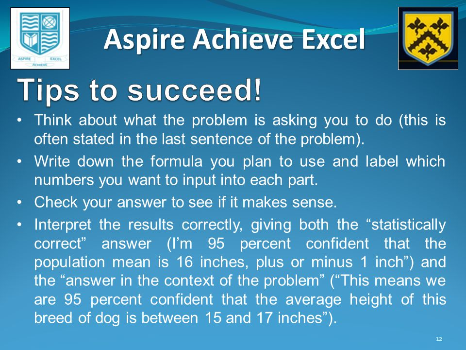 Aspire Achieve Excel 12 Think about what the problem is asking you to do (this is often stated in the last sentence of the problem).