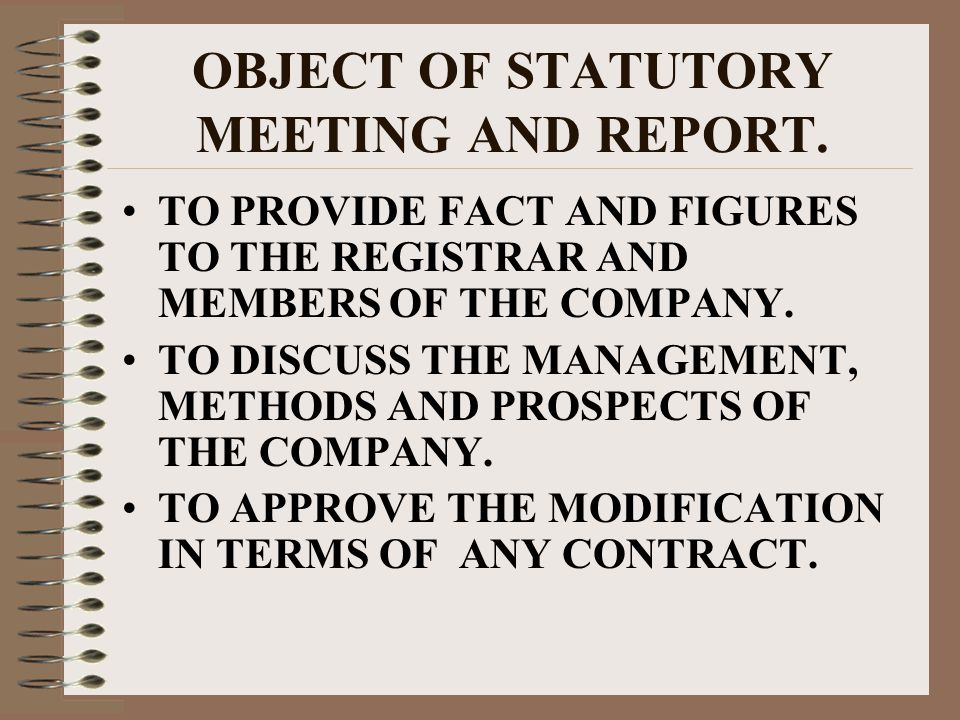 OBJECT OF STATUTORY MEETING AND REPORT.