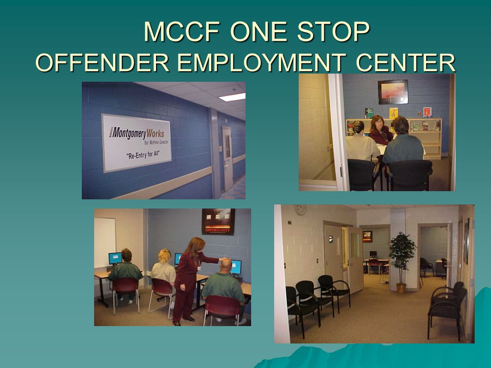 MCCF ONE STOP OFFENDER EMPLOYMENT CENTER MCCF ONE STOP OFFENDER EMPLOYMENT CENTER