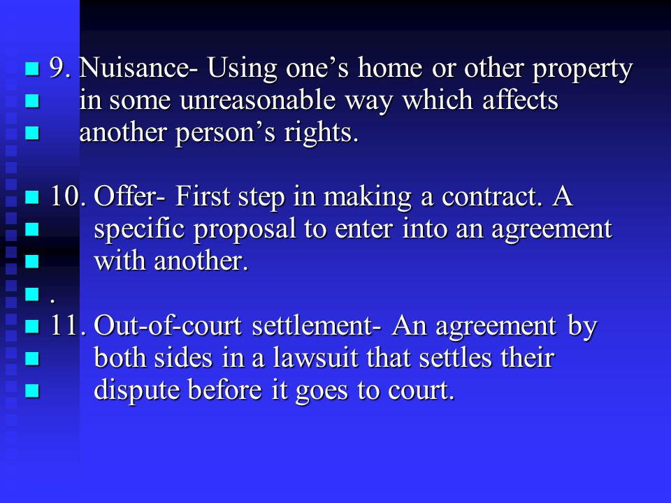 9. Nuisance- Using one's home or other property 9.