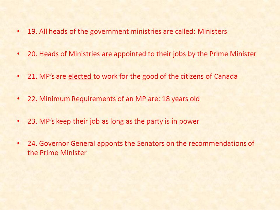 19. All heads of the government ministries are called: Ministers 20.