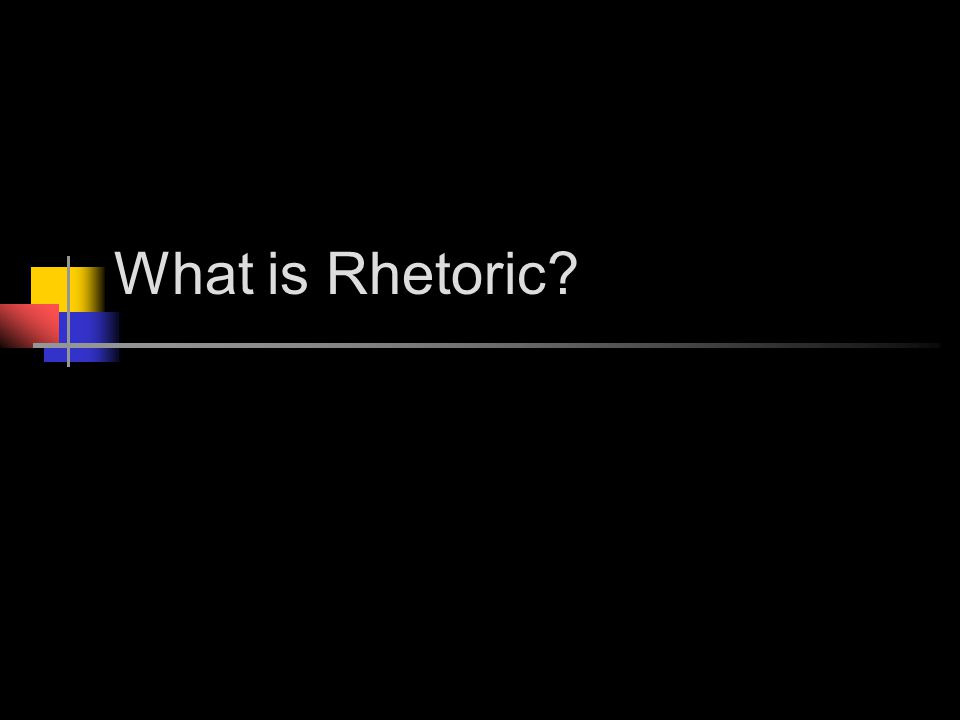 What is Rhetoric