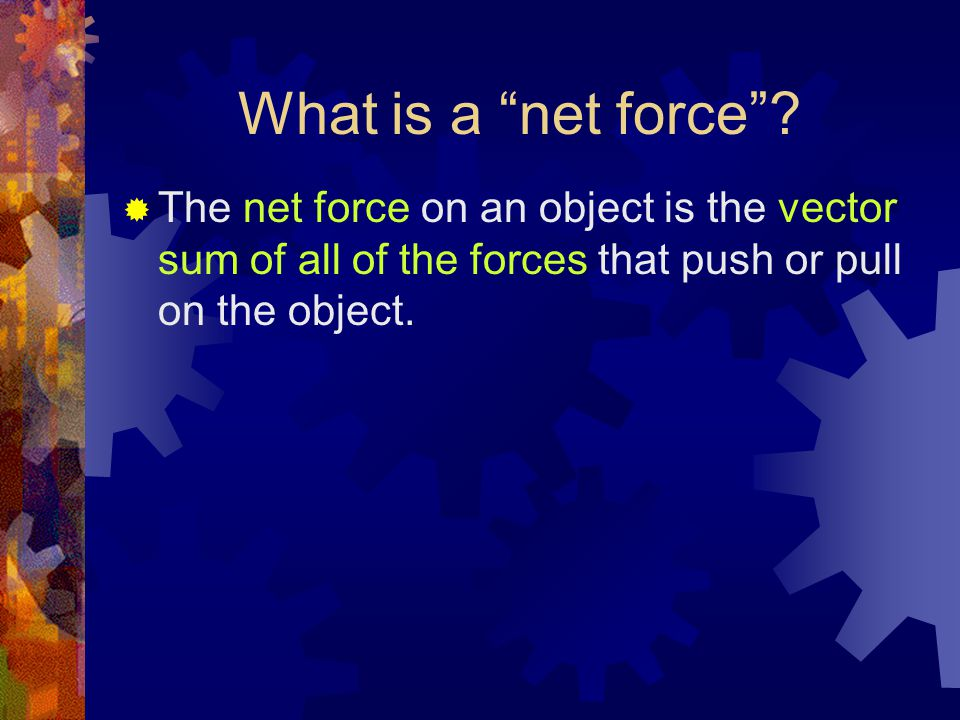 What is a net force .