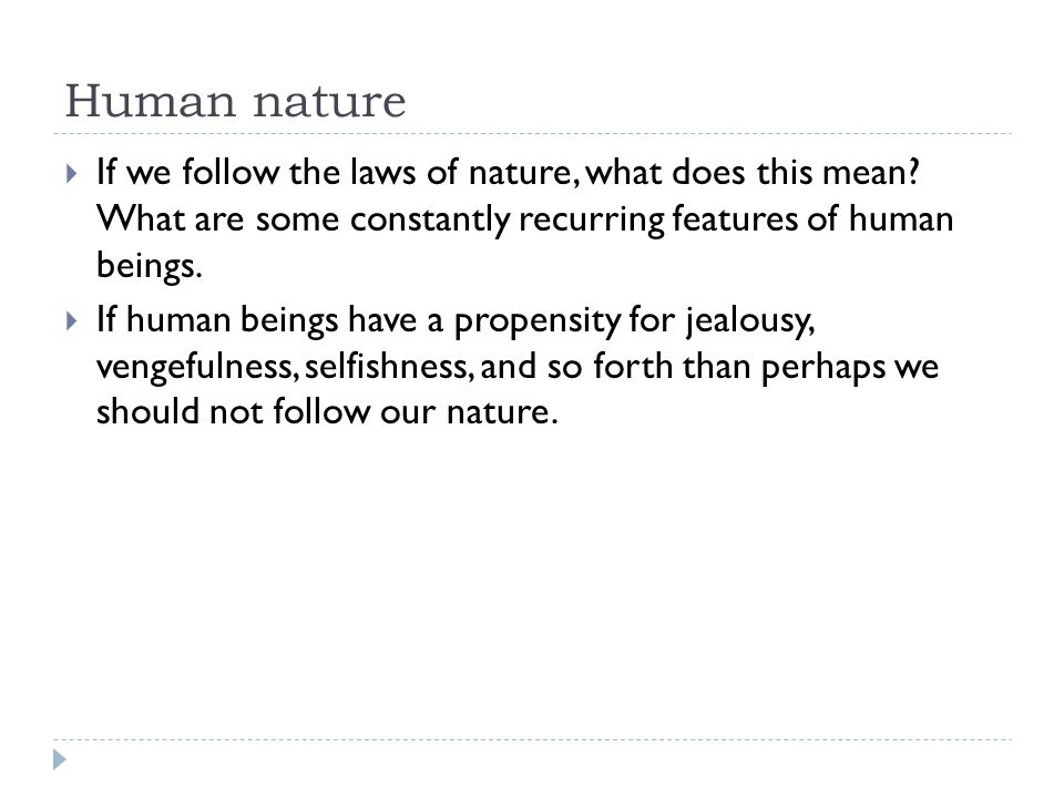 Themes on humans nature (how we are)?