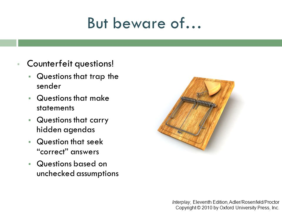 But beware of…  Counterfeit questions.
