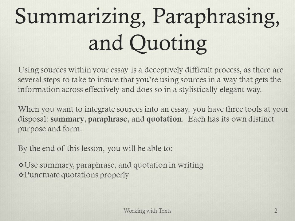 working sources summarizing paraphrasing and quoting  summarizing paraphrasing and quoting using sources in your essay is a deceptively difficult process