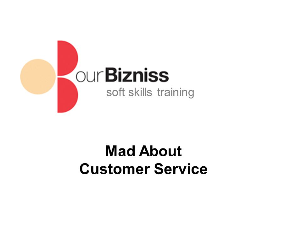 Soft skills training Mad About Customer Service. soft skills ...
