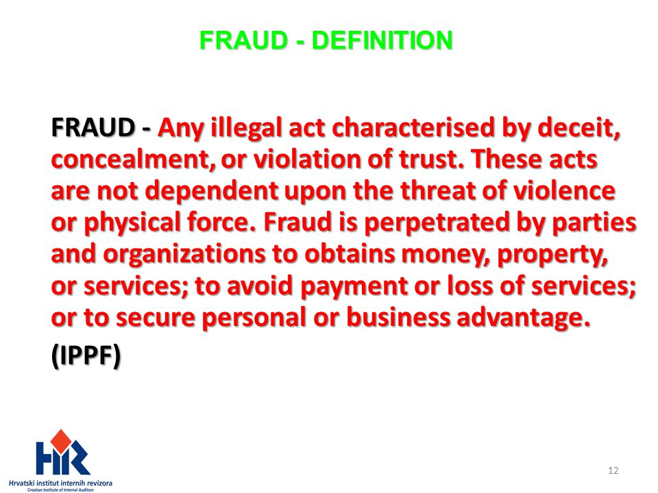 FRAUD   DEFINITION FRAUD   Any Illegal Act Characterised By Deceit,  Concealment, Or Violation