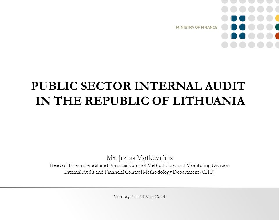 PUBLIC SECTOR INTERNAL AUDIT IN THE REPUBLIC OF LITHUANIA Mr.