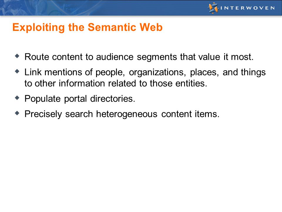 Exploiting the Semantic Web  Route content to audience segments that value it most.