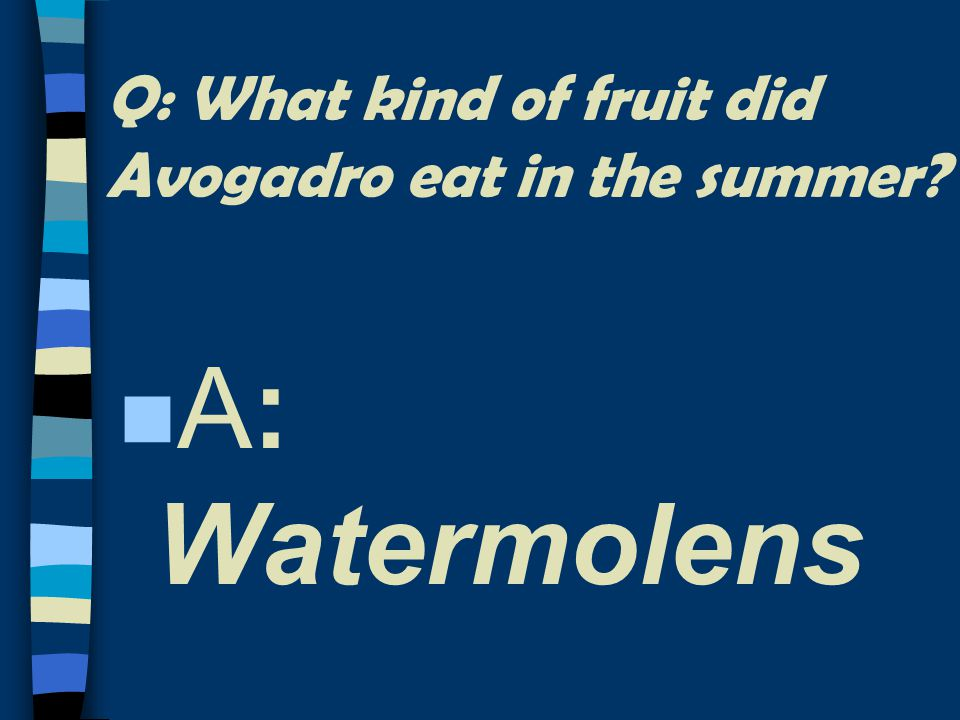 MOLE DAY FUNNIES n Q: What did Avogadro teach his students in math class n Moletiplication