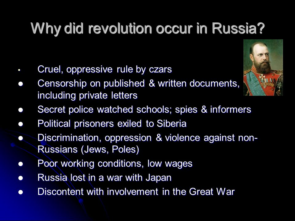 Why did revolution occur in Russia.