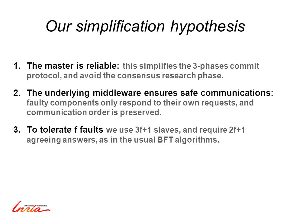 1.The master is reliable: this simplifies the 3-phases commit protocol, and avoid the consensus research phase.