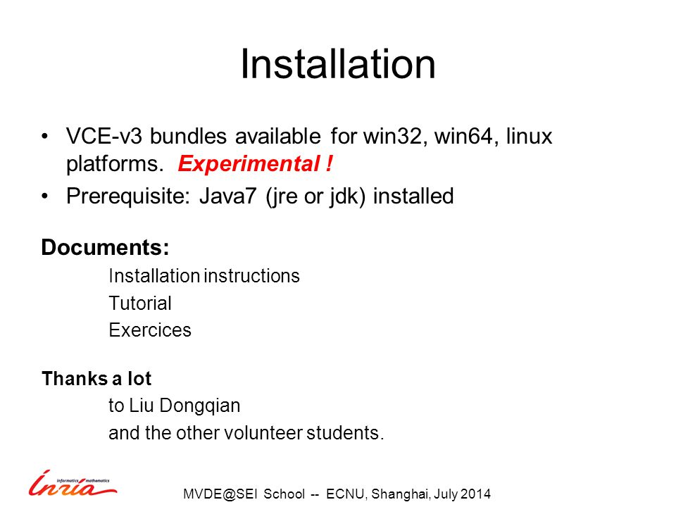 Installation VCE-v3 bundles available for win32, win64, linux platforms.