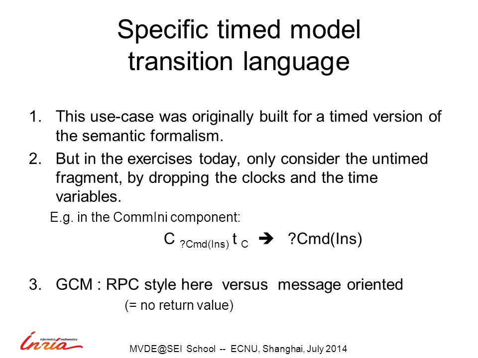 Specific timed model transition language 1.This use-case was originally built for a timed version of the semantic formalism.