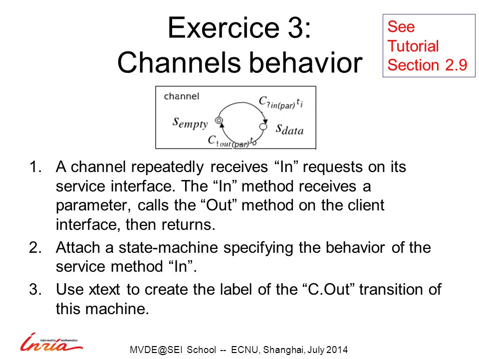 Exercice 3: Channels behavior 1.A channel repeatedly receives In requests on its service interface.