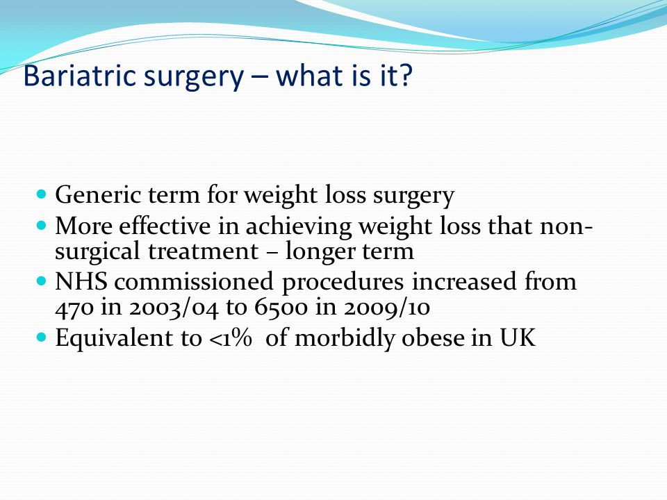 Bariatric surgery – what is it.