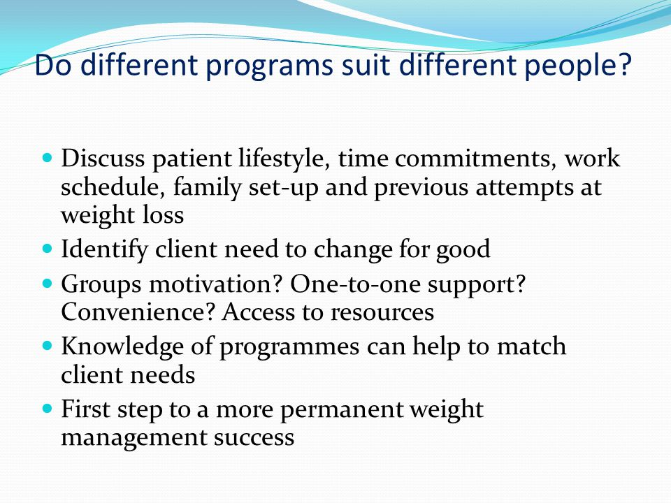 Do different programs suit different people.