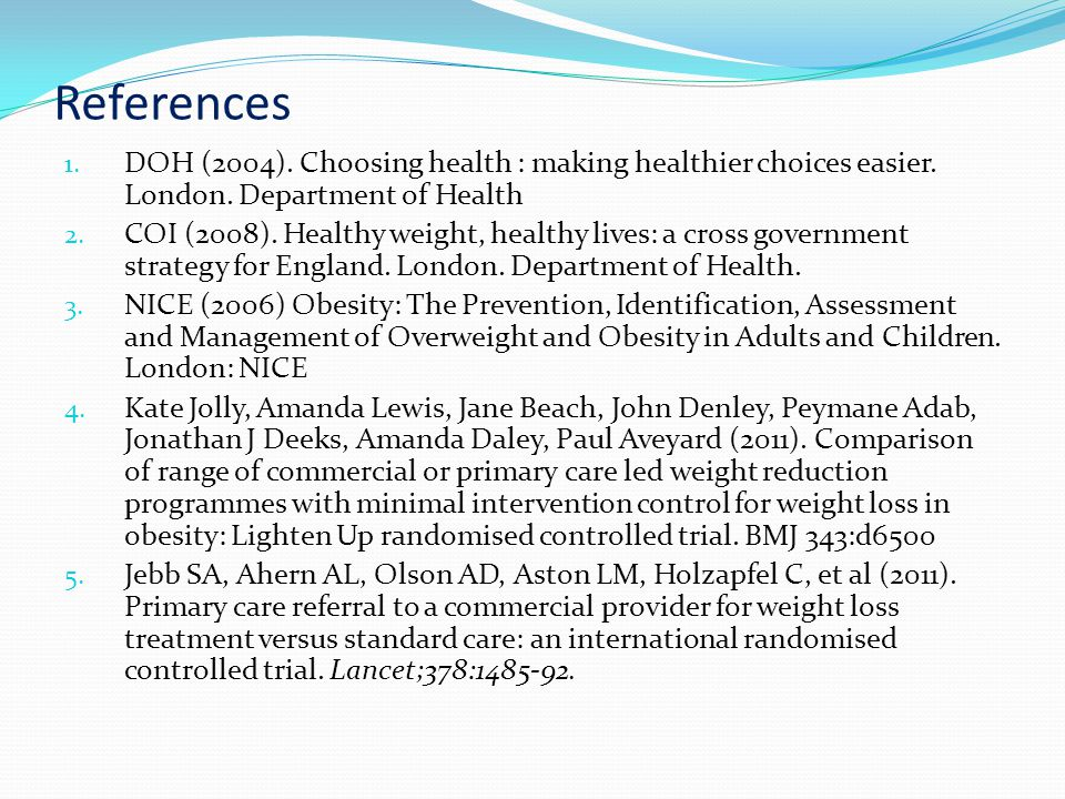 References 1. DOH (2004). Choosing health : making healthier choices easier.