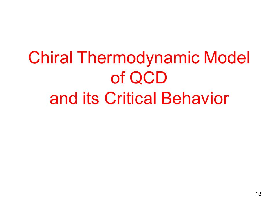 18 Chiral Thermodynamic Model of QCD and its Critical Behavior