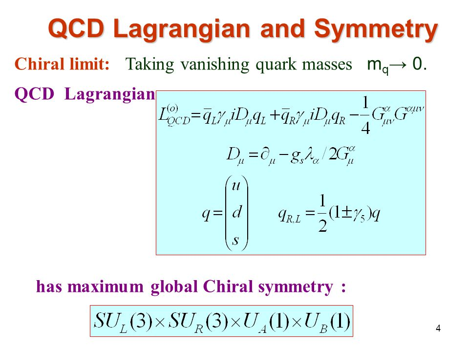 4 Chiral limit: Taking vanishing quark masses m q → 0.