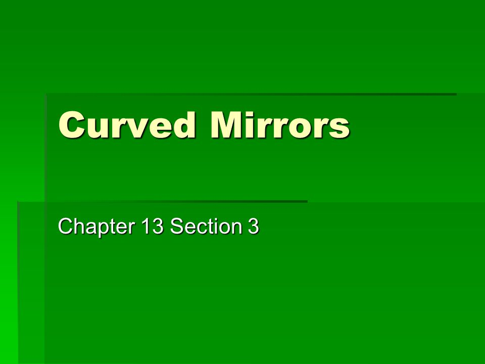 Curved Mirrors Chapter 13 Section 3