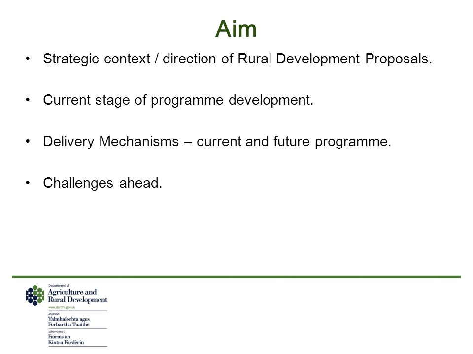 Aim Strategic context / direction of Rural Development Proposals.
