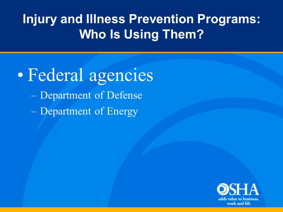 Injury and Illness Prevention Programs: Who Is Using Them.