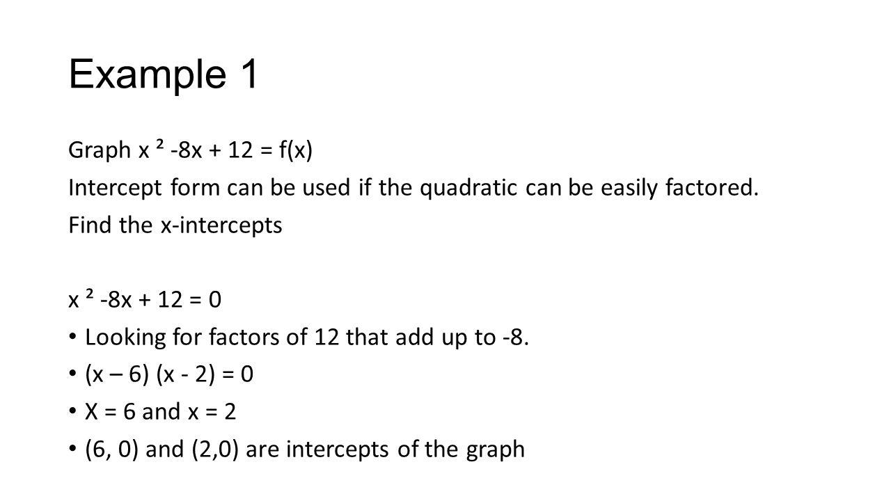 Intercept form of a quadratic equation ck ppt download example 1 graph x 8x 12 fx intercept form falaconquin
