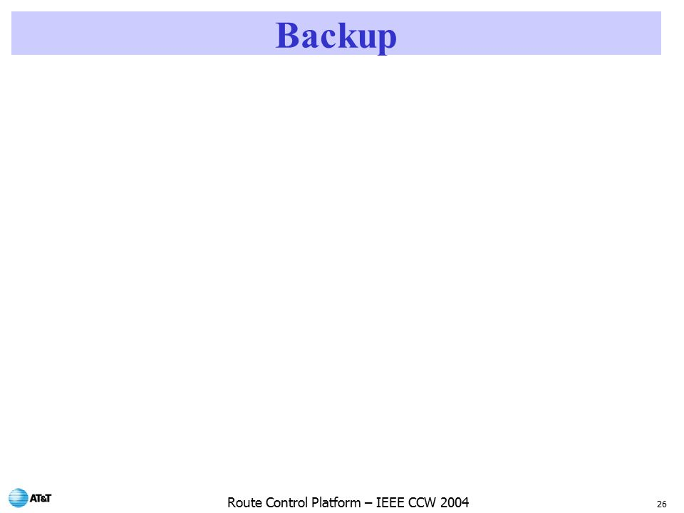 26 Route Control Platform – IEEE CCW 2004 Backup