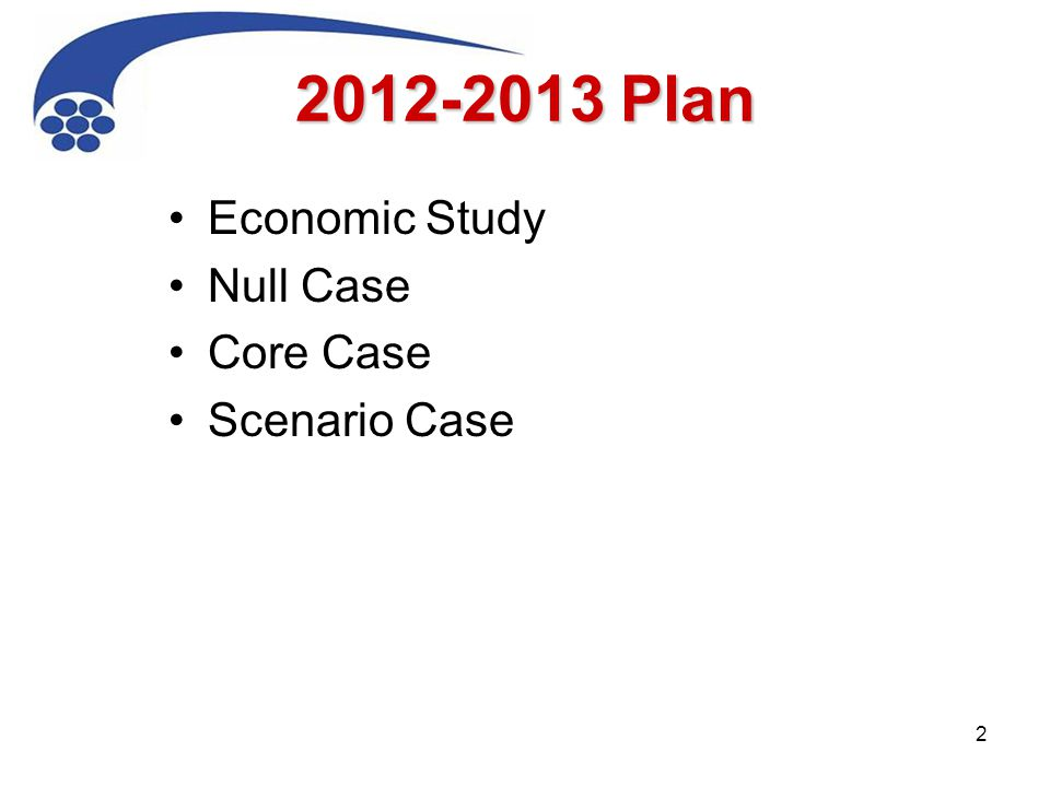 Plan Economic Study Null Case Core Case Scenario Case 2