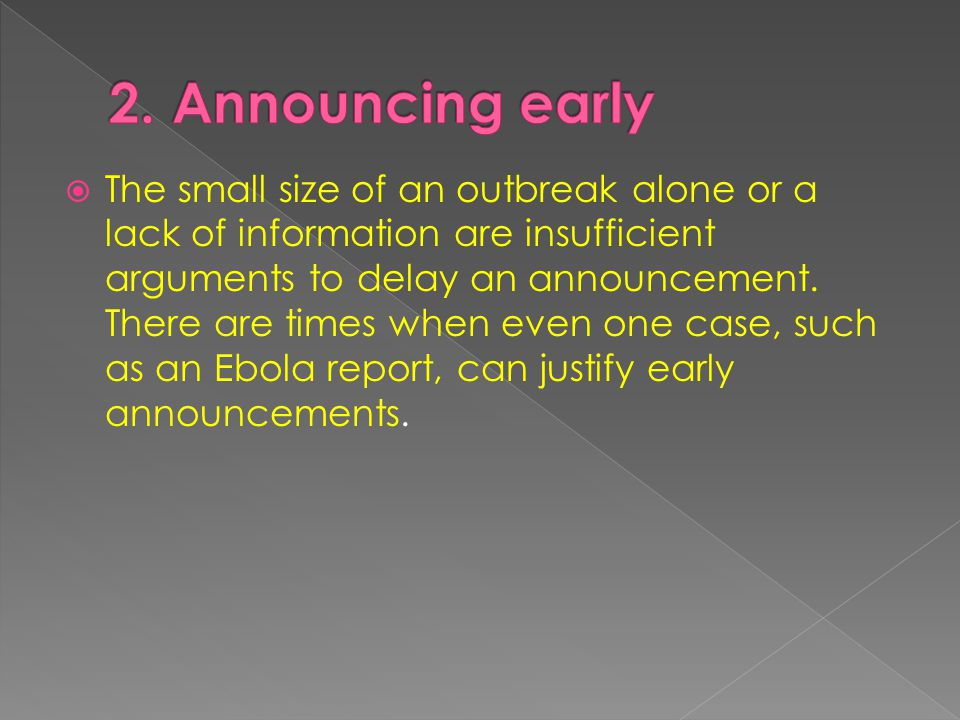  The small size of an outbreak alone or a lack of information are insufficient arguments to delay an announcement.