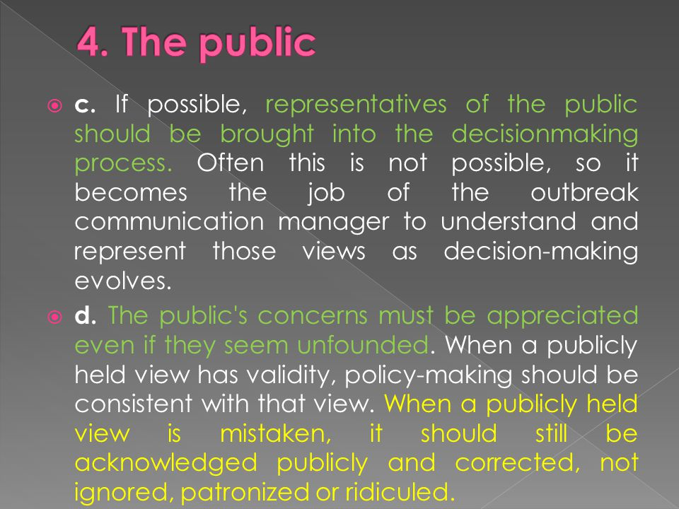  c. If possible, representatives of the public should be brought into the decisionmaking process.