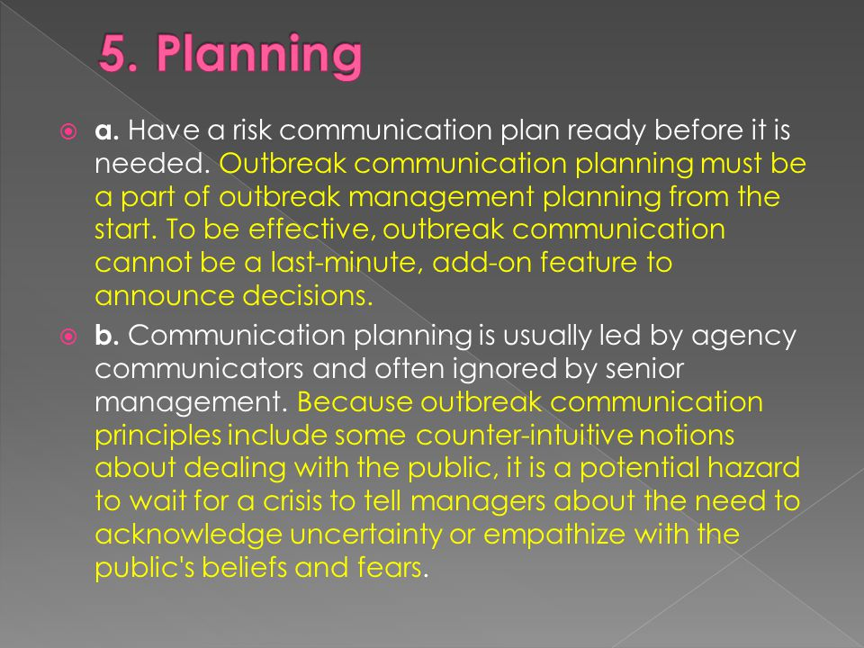  a. Have a risk communication plan ready before it is needed.