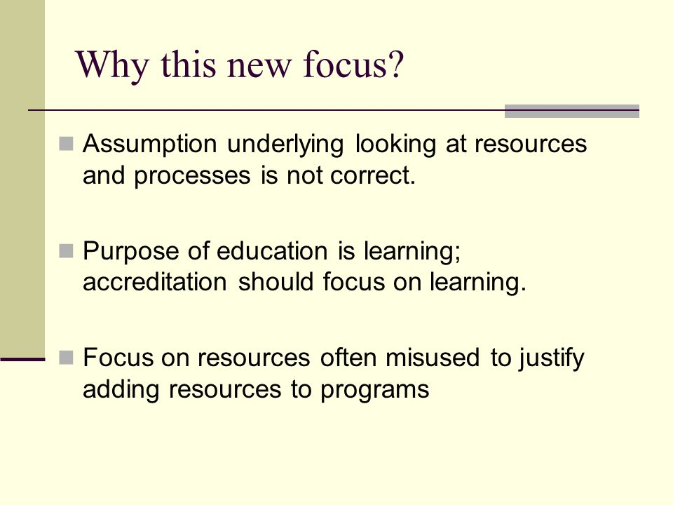 Why this new focus. Assumption underlying looking at resources and processes is not correct.