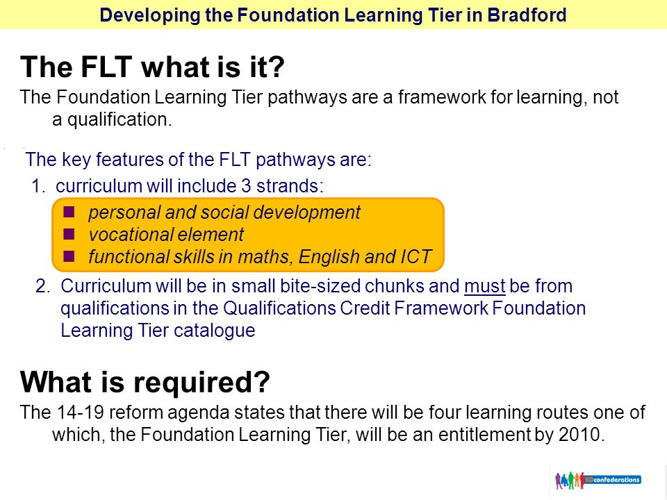 Developing the Foundation Learning Tier in Bradford The FLT what is it.
