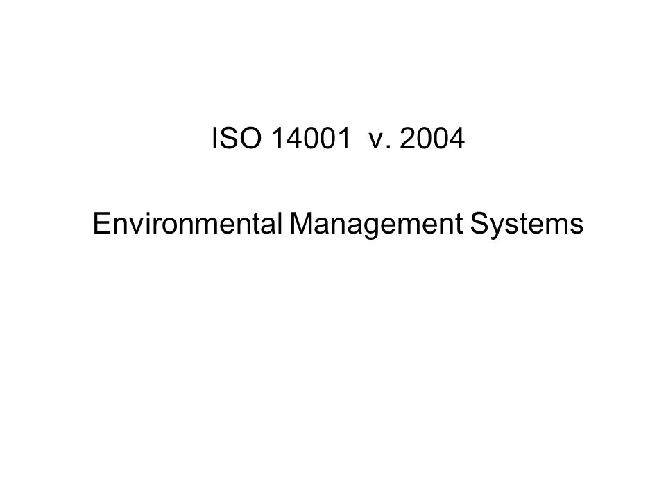 ISO 14001 v. 2004 Environmental Management Systems
